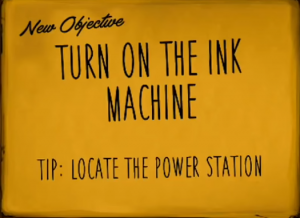 Bendy and the Ink Machine Chapter 1- objective 2