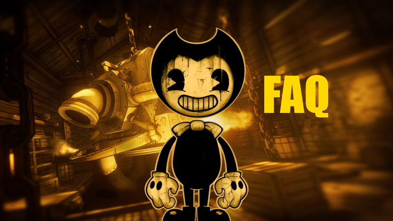 Bendy And The Ink Machine faq